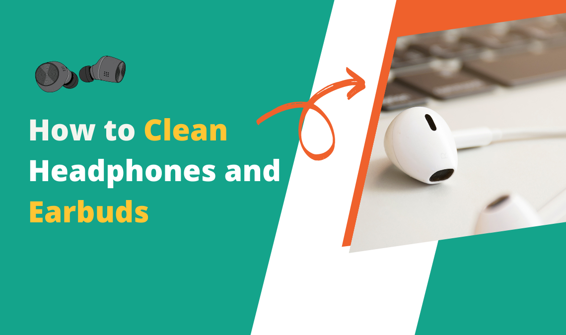 How to Clean Headphones and Earbuds